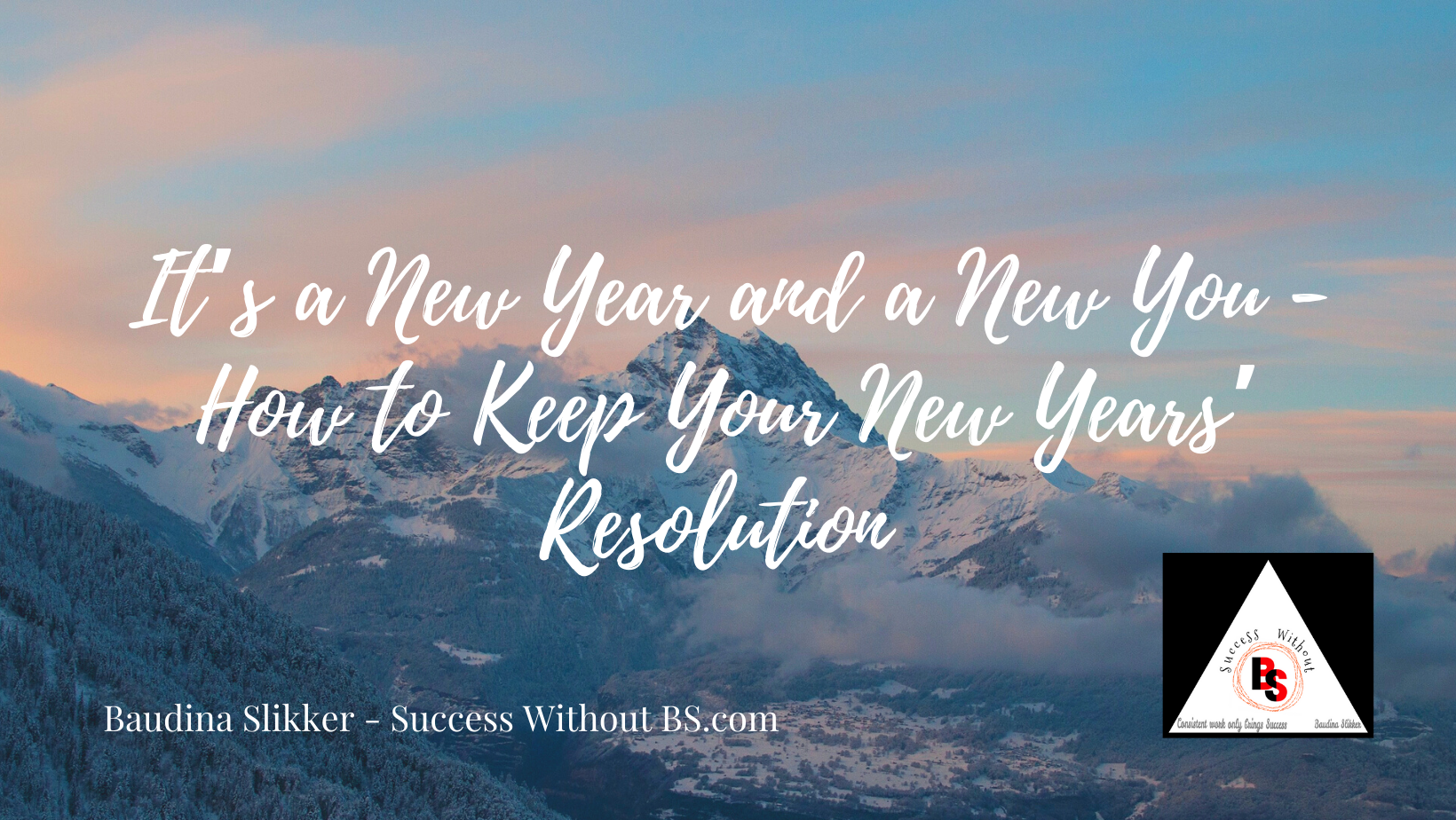 It's A New Year and A New You - How To Keep Your New Years Resolution